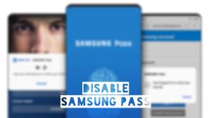 Cómo apagar Samsung Pass por completo y deshacerse de sus ventanas emergentes