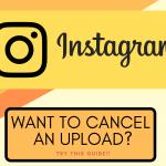 ¿Cómo cancelar una carga y evitar que se envíe una publicación de Instagram?
