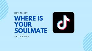 Filtro '¿Dónde está tu alma gemela?' En TikTok: cómo conseguirlo y qué significa